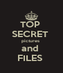 TOP  SECRET  pictures  and  FILES  - Personalised Poster A4 size