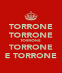 TORRONE TORRONE TORRONE TORRONE E TORRONE - Personalised Poster A4 size