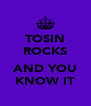 TOSIN ROCKS  AND YOU KNOW IT - Personalised Poster A4 size