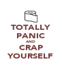 TOTALLY PANIC AND CRAP YOURSELF - Personalised Poster A4 size