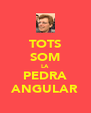 TOTS SOM LA PEDRA ANGULAR - Personalised Poster A4 size