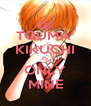 TOUMA  KIKUCHI IS ONLY MINE - Personalised Poster A4 size