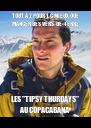 """TOUT À 2 POUR 1, C MIEUX QUE MANGER DES VERS-DE-TERRE LES """"TIPSY THURDAYS"""" AU COPACABANA - Personalised Poster A4 size"""