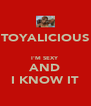 TOYALICIOUS  I'M SEXY AND I KNOW IT - Personalised Poster A4 size