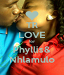 TR LOVE for Phyllis& Nhlamulo - Personalised Poster A4 size