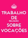 TRABALHO DE RELIGIÃO SOBRE VOCAÇÕES - Personalised Poster A4 size