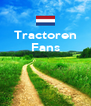 Tractoren Fans    - Personalised Poster A4 size