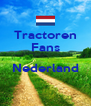 Tractoren Fans  Nederland  - Personalised Poster A4 size