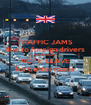 TRAFFIC JAMS due to foreign drivers from EUROPE VOTE LEAVE for better roads - Personalised Poster A4 size