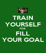 TRAIN YOURSELF FOR FILL YOUR GOAL - Personalised Poster A4 size