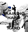 TRAINING HARD and KICK HARD - Personalised Poster A4 size
