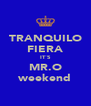 TRANQUILO FIERA IT´S MR.O weekend - Personalised Poster A4 size