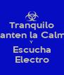 Tranquilo Manten la Calma Y  Escucha Electro - Personalised Poster A4 size