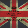TRATA DE ESTAR RELAX  AND  MAQUILEATE - Personalised Poster A4 size