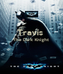 Travis  The Dark Knight    - Personalised Poster A4 size