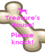 Treasure's House!  Please knock! - Personalised Poster A4 size