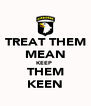 TREAT THEM MEAN KEEP  THEM KEEN - Personalised Poster A4 size