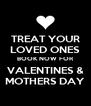 TREAT YOUR LOVED ONES BOOK NOW FOR VALENTINES & MOTHERS DAY - Personalised Poster A4 size