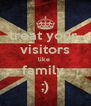 treat your  visitors like  family  ;) - Personalised Poster A4 size
