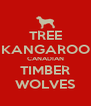 TREE KANGAROO CANADIAN TIMBER WOLVES - Personalised Poster A4 size