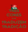 TRES CORES QUE TRADUZEM TRADIÇÃO - Personalised Poster A4 size