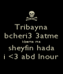 Tribayna bcheri3 3atme kberna ma sheyfin hada i <3 abd lnour - Personalised Poster A4 size