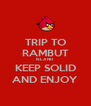 TRIP TO RAMBUT ISLAND KEEP SOLID AND ENJOY - Personalised Poster A4 size