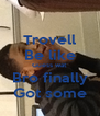 Trovell Be like Guess wat Bro finally Got some - Personalised Poster A4 size