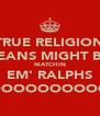 TRUE RELIGION JEANS MIGHT BE MATCHIN EM' RALPHS OOOOOOOOOO - Personalised Poster A4 size