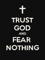 TRUST GOD AND FEAR  NOTHING - Personalised Poster A4 size