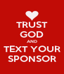 TRUST GOD AND TEXT YOUR SPONSOR - Personalised Poster A4 size