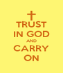 TRUST IN GOD AND CARRY ON - Personalised Poster A4 size