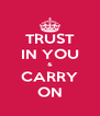 TRUST IN YOU & CARRY ON - Personalised Poster A4 size