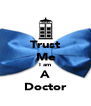 Trust Me I am A Doctor - Personalised Poster A4 size
