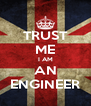 TRUST ME I AM AN ENGINEER - Personalised Poster A4 size