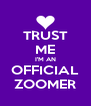 TRUST ME I'M AN OFFICIAL ZOOMER - Personalised Poster A4 size