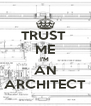 TRUST  ME I'M  AN ARCHITECT - Personalised Poster A4 size