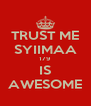 TRUST ME SYIIMAA 179 IS AWESOME - Personalised Poster A4 size