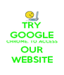 TRY GOOGLE CHROME. TO ACCESS OUR WEBSITE - Personalised Poster A4 size
