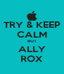 TRY & KEEP CALM BUT ALLY ROX - Personalised Poster A4 size