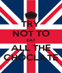 TRY NOT TO EAT ALL THE CHOCLATE - Personalised Poster A4 size