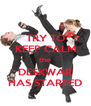 TRY TO KEEP CALM the DESKWAR HAS STARTED - Personalised Poster A4 size
