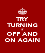 TRY TURNING IT OFF AND ON AGAIN - Personalised Poster A4 size