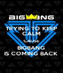 TRYING TO KEEP CALM CAUSE BIGBANG IS COMING BACK - Personalised Poster A4 size