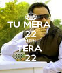 TU MERA  22 MEIN  TERA  22 - Personalised Poster A4 size