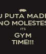 TU PUTA MADRE NO MOLESTES IT'S GYM TIME!!! - Personalised Poster A4 size