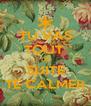 TU VAS TOUT  DE SUITE TE CALMER - Personalised Poster A4 size