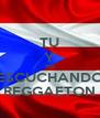 TU Y YO ESCUCHANDO REGGAETON - Personalised Poster A4 size