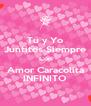 Tu y Yo Juntitos Siempre Con Amor Caracolita INFINITO - Personalised Poster A4 size