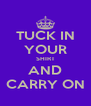 TUCK IN YOUR SHIRT AND CARRY ON - Personalised Poster A4 size